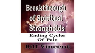 Breakthrough of Spiritual Strongholds by Bill Vincent Audiobook