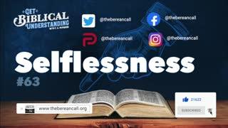Get Biblical Understanding # 63 - Selflessness