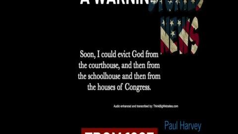 Paul Harvey said it best
