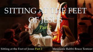 Sitting at the Feet of Jesus Part 2