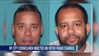 Two NY Dems Indicted over voting Fraud.