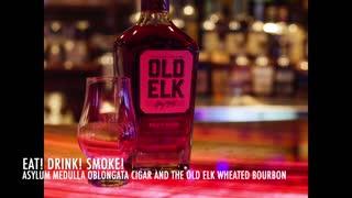 Eat! Drink! Smoke! Episode 121: Asylum Medulla Oblongata Cigar and Old Elk Wheated Bourbon