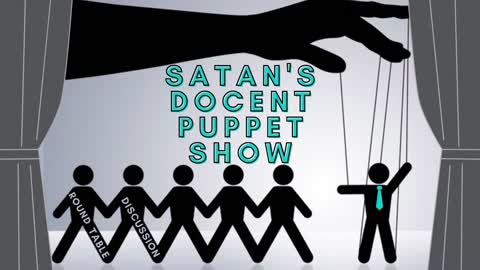 Round Table: Satan's Docent Puppet Show