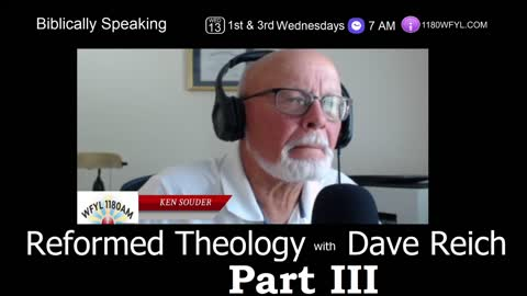Reformed Theology with Dave Reich | Part III