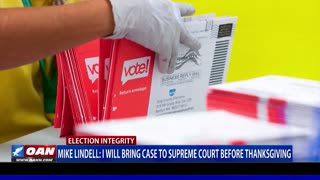 Mike Lindell: I will bring case to Supreme Court before Thanksgiving