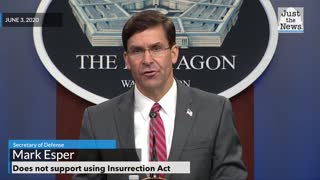 Secretary Esper Does Not Support the Insurrection Act