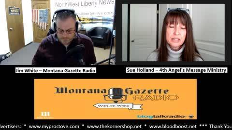 Montana Gazette Radio Live – Sue Holland from 4th Angel's Message Ministry