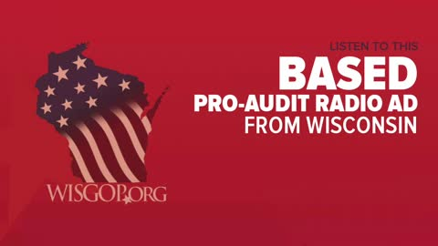 Based Radio Ad in Wisconsin Talking About Arizona Audit
