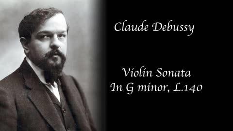 Claude Debussy - Violin Sonata in G minor, L. 140