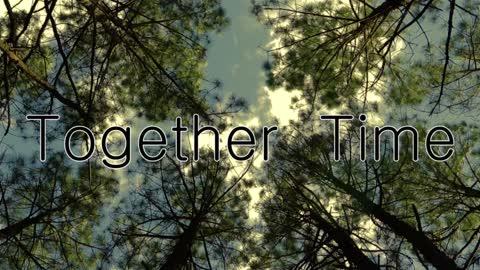 Together Time Trailer