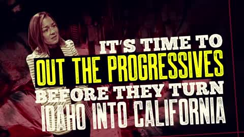 Out the Progressives in Idaho!