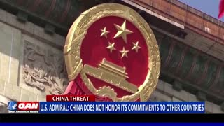U.S. Admiral: China Does Not Honor Its Commitments to Other Countries