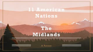 11 American Nations Review: Episode 8 (The Midlands)