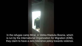 Violence Against Residents in IOM Run Refugee Camp in Bosnia
