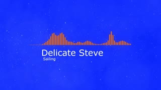 Delicate Steve Sailing