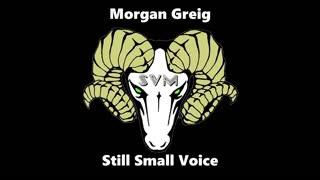 Morgan Greig - Still Small Voice