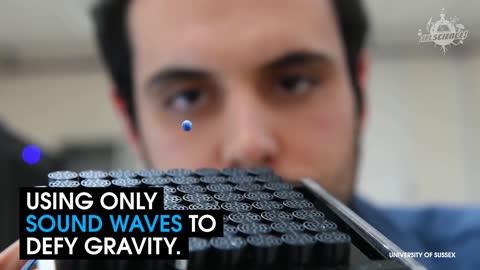 Using Sound To Defy Gravity
