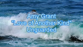 Amy Grant - Love of Another Kind #481