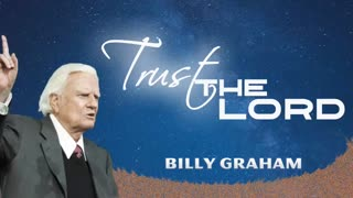 Billy Graham, sermon, Trust the Lord