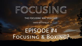TFW Podcast 004: Focusing and Boxing?