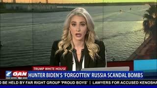 """Hunter Biden's """"Forgotten"""" Russia Scandal Bombs"""