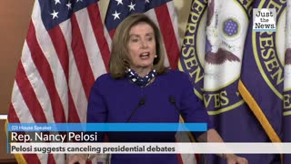 Pelosi suggests canceling presidential debates
