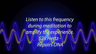 528 hz - Repairs DNA 5 minute meditation