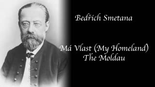 Bedrich Smetana - Má vlast - Vltava (The Moldau)