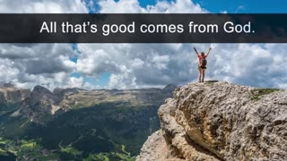 Do ALL Good Things Come From God?