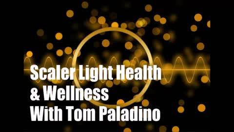 Scaler (Tesla/Quantum) Light Health & Wellness with Tom Paladino