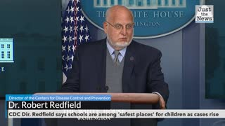 CDC Director Redfield says schools are among 'safest places' for children as cases rise