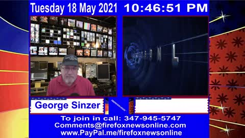 FIREFOXNEWS ONLINE™ May 18Th, 2021 Broadcast