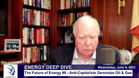 Corstet: The Future Of Energy #6 - Anti - Capitalists Demonize Oil & Gas
