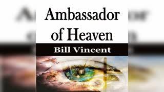 Ambassador of Heaven by Bill Vincent