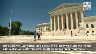 Supreme Court blocks bid to stop Trump plan to exclude illegal immigrants from census, redistricting