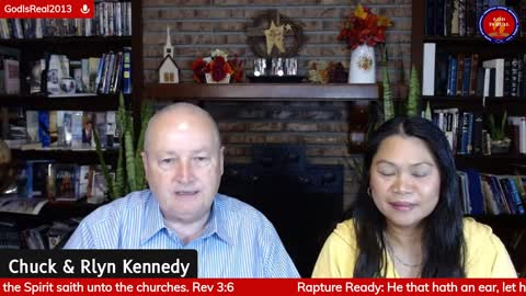 God Is Real! Rapture Ready Revelation 3:6 Pastor Chuck & Rlyn Kennedy