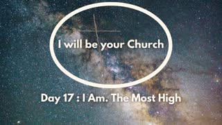 Day 17: I Am. The Most High