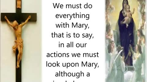 'Through Mary, with Mary, in Mary, and for Mary'