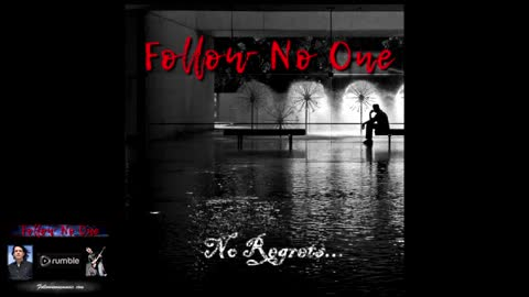 FOLLOW NO ONE- NO REGRETS - from the EP 5 - Epic Ballads