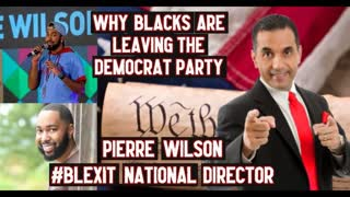 BLEXIT Brand Director Pierre Wilson Shares Why Blacks are Leaving the Democrat Party