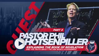 Pastor Phil Hotsenpiller | Explaining the Book of Revelation | Truth About the One World Government