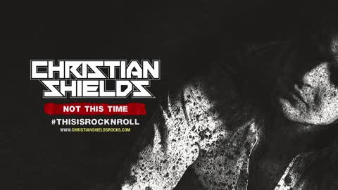 Christian Shields - Not This Time (Official Audio)