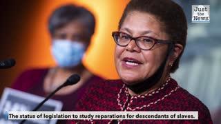 The status of legislation to study reparations for descendants of slaves