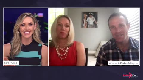 The Right View with Lara Trump, Andrea Gallagher, and Ret. Navy Seal Chief Eddie Gallagher