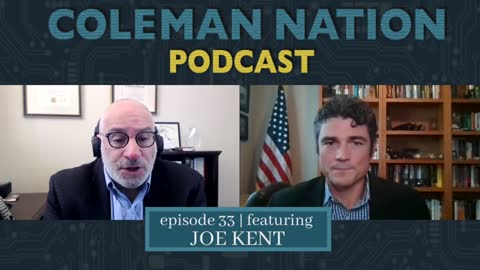 ColemanNation Podcast - Full Episode 33: Joe Kent   Why YouTube Cancelled me