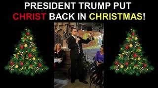 President Trump Put CHRIST Back in Christmas!