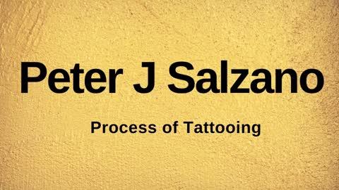 Peter J Salzano - Process of Tattooing