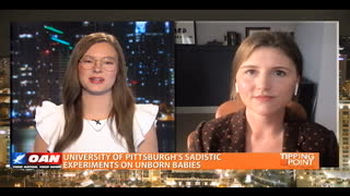 Tipping Point - Madeline Osburn on University of Pittsburgh's Sadistic Experiments on Unborn Babies