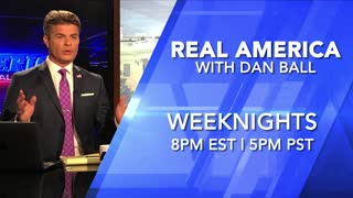 Tonight on Real America with Dan Ball - September 23, 2021