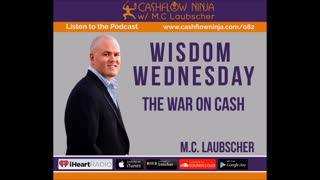 M.C. Laubscher Shares The War On Cash